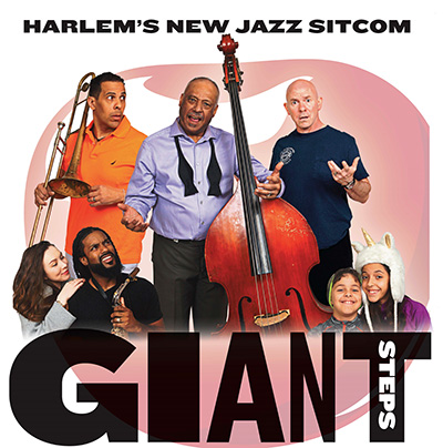 GIANT STEPS TV SHOW — AMERICA'S FIRST JAZZ SITCOM LAUNCHES ON AMAZON